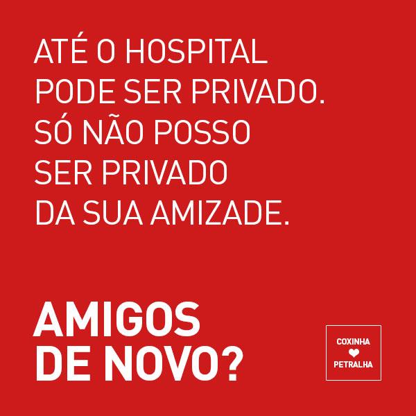 ate-o-hospital-pode-ser-privado-so-nao-posso-ser-privado-da-sua-amizade-coxinha-s2-petralha