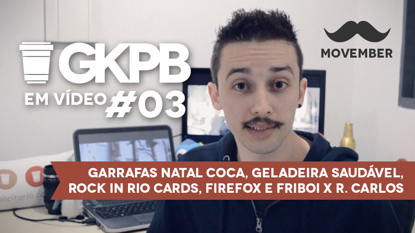 Geek Publicitário Em Vídeo #03 – Garrafas Natal Coca-Cola, Geladeira Saudável, Rock In Rio Cards, Firefox e Friboi x Roberto Carlos