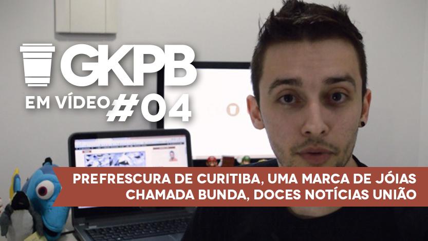 Geek Publicitário Em Vídeo #04 – Doces Notícias, Jóias BUNDA e Prefrescura de Curitiba