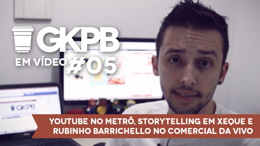 gkpb-05-youtube-no-metro-gelato-diletto-seara-lasanha-suco-do-bem-blog-geek-publicitario