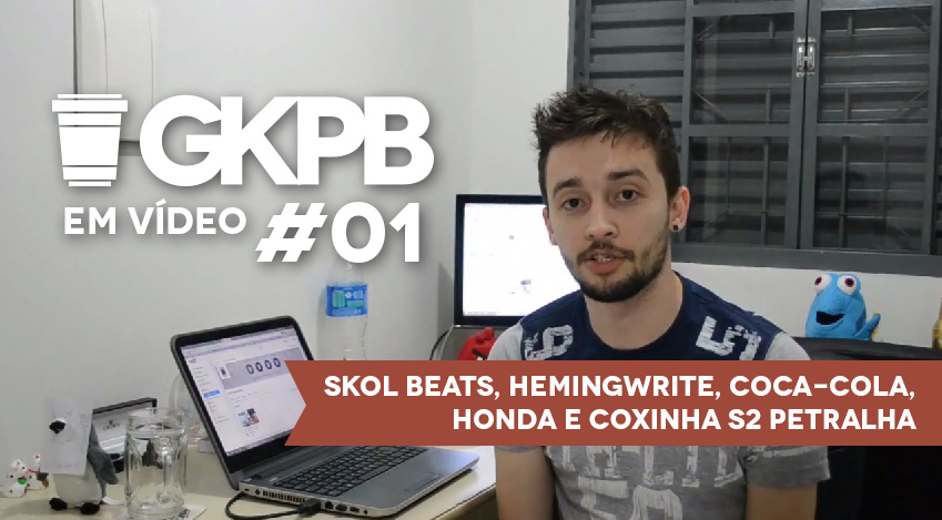 gkpb-em-video-01-vlog-skol-beats-honda-coca-cola-hemingwrite-coxinha-s2-petralha