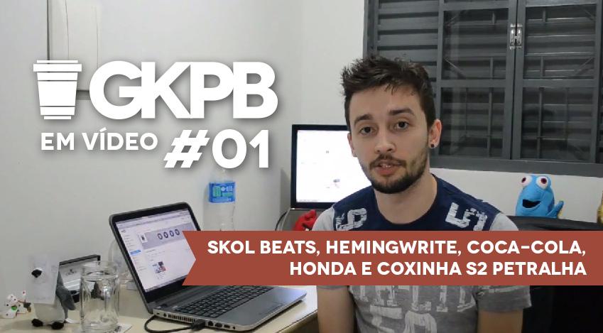 Geek Publicitário Em Vídeo #01 – Skol Beats, Hemingwrite, Coca-cola, Honda e Coxinha s2 Petralha