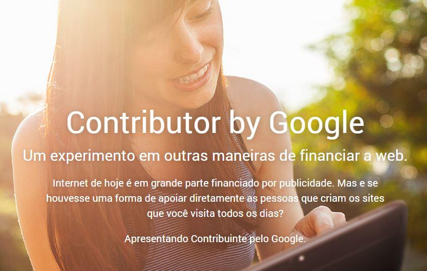 Google Contributor. Uma ferramenta de crowdfunding semelhante ao Patreon