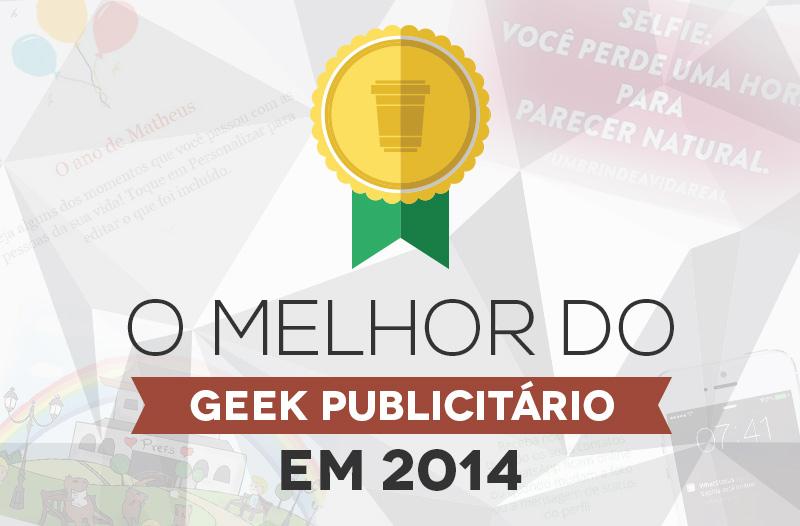 O Melhor do Geek Publicitário em 2014