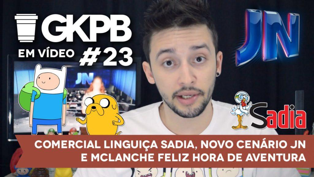 gkpb-em-video-23-linguica-sadia-comercial-novo-cenario-novo-logo-jn-mc-lanche-feliz-hora-de-aventura-blog-geek-publicitario