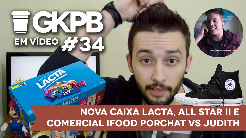 gkpb-em-video-34-nova-caixa-lacta-fabio-porchat-ifood-judith-all-star-ii-converse-blog-geek-publicitario