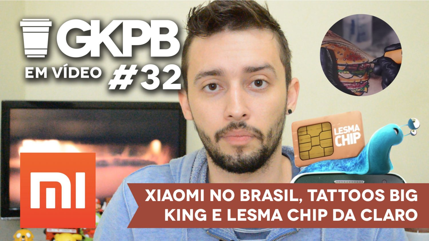 gkpb-em-video-xiaomi-brasil-burger-king-big-mac-tattooss-big-king-claro-lesma-chip-blog-geek-publicitario