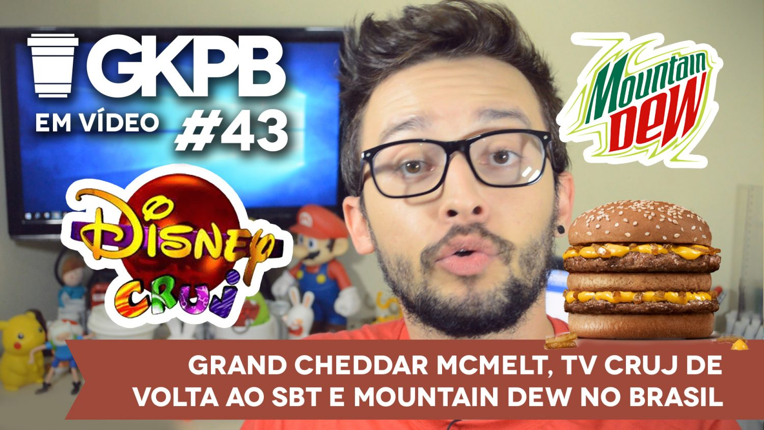 gkpb-em-video-43-grand-cheddar-mcmelt-tv-cruj-volta-sbt-mountain-dew-no-brasil-blog-geek-publicitario