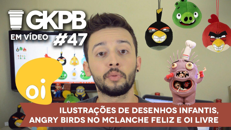 gkpb-em-video-47-ilustracoes-desenho-infantil-angry-birds-mclanche-feliz-oi-livre-blog-geek-publicitario