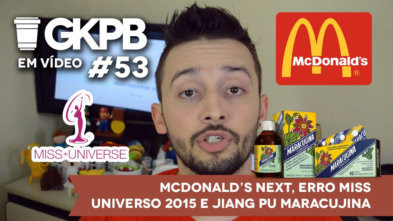 gkpb-em-video-53-mcdonalds-next-maracujiang-miss-universo-2015-erro-comunicacao-blog-geek-publicitario