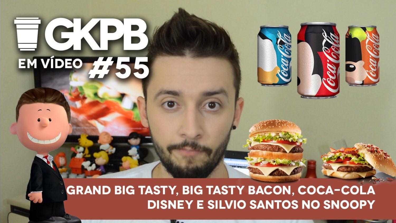 gkpb-em-video-55-silvio-santos-snoopy-grand-big-tasty-bacon-coca-cola-disney-blog-geek-publicitario