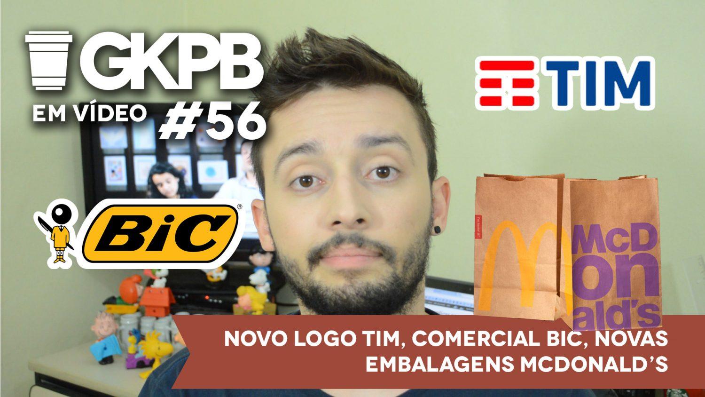 gkpb-em-video-56-novas-embalagens-mcdonalds-comercial-bic-novo-logo-tim-blog-geek-publicitario