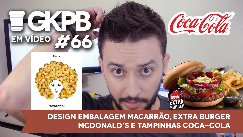 gkpb-em-video-66-design-embalagens-macarrao-tampinhas-coca-extra-burger-mcdonalds