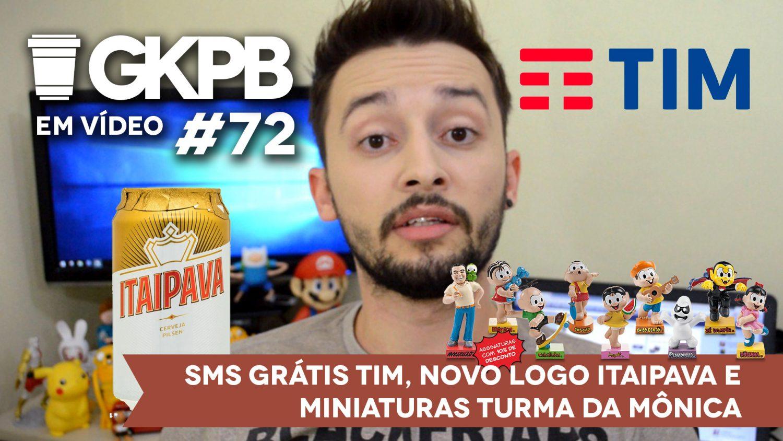 gkpb-em-video-72-novo-logo-itaipava-sms-gratis-tim-mininaturas-turma-da-monica-blog-gkpb