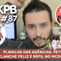 Planilha das Agências, Pets no McLanche Feliz e Refil no McDonald's | GKPB Em Vídeo  #87