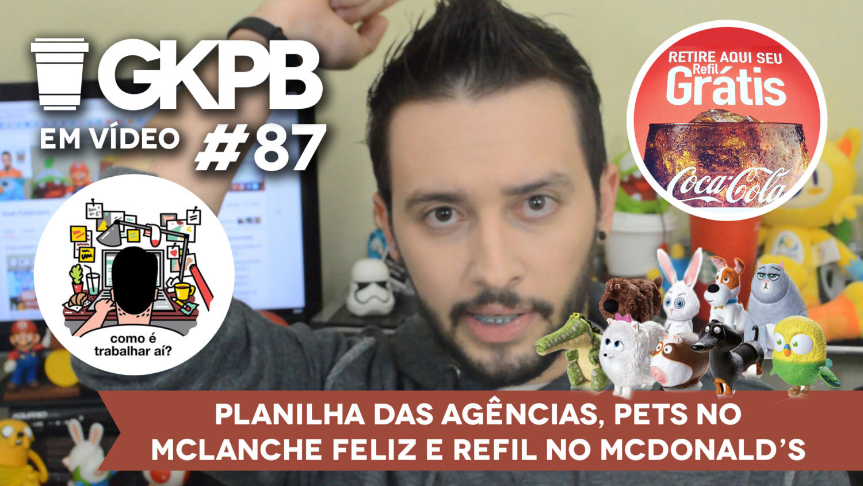 gkp-em-video-87-planilha-agencias-pets-no-mclanche-feliz-refil-mcdonalds-blog-gkpb