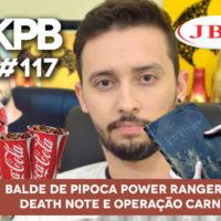 Balde de Pipoca Power Rangers, Trailer Death Note e Carne Fraca | GKPB Em Vídeo #117