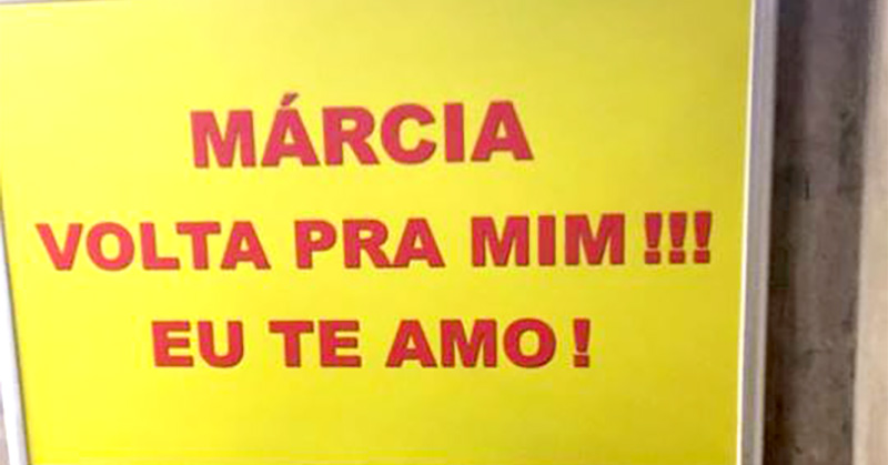"""""""Márcia, volta pra mim"""": anúncio no Metrô é ação de Marketing ou declaração de amor?"""