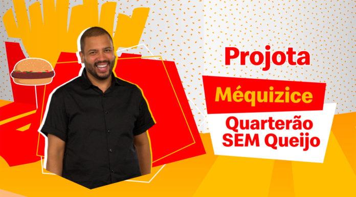 Banner do McDonald's para o Méquizices dos Brothers. Na foto a Méquizice do Projota, o Quarteirão sem Queijo.