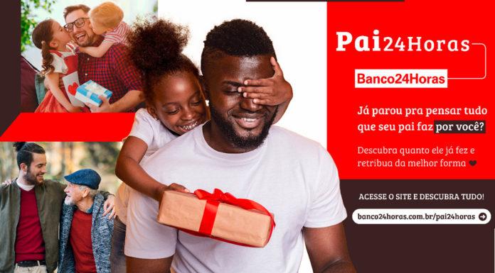 Ação de Dia dos Pais do Banco24Horas.