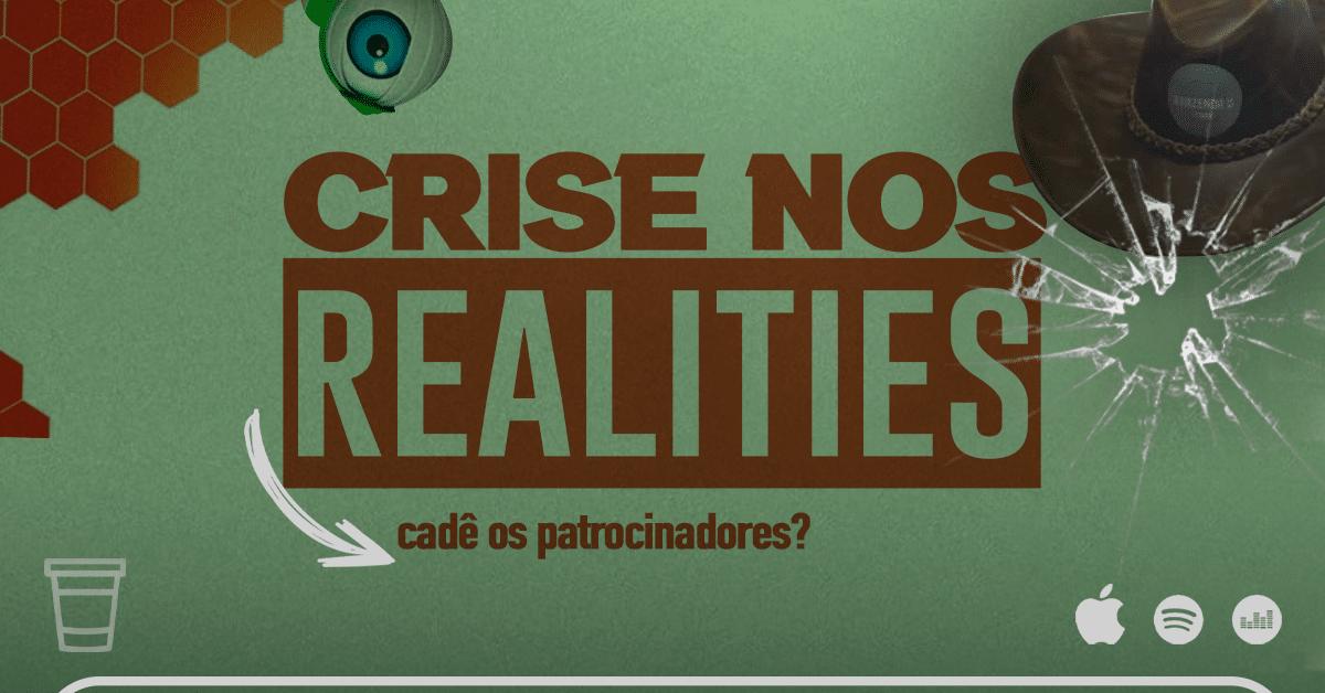 Crise nos Realities - Break Publicitário
