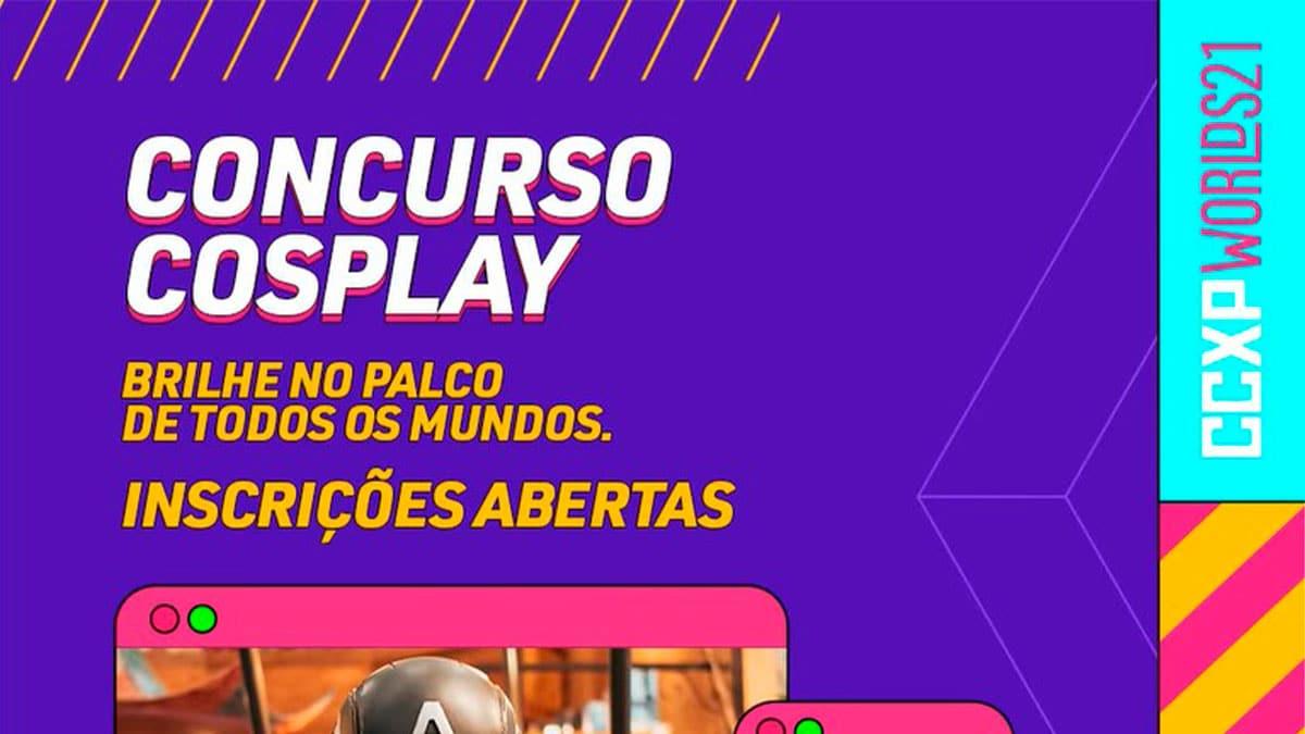 A imagem apresenta um anúncio da abertura de inscrições para o Concurso Cosplay da CCXP Worlds 21.